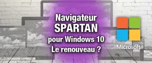 Futir navigateur SPARTAN de Microsoft