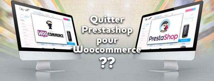 Quitter Prestashop pour Woocommerce ?